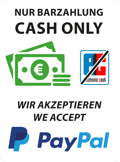 Nur Barzahlung - keine Kartenzahlung möglich - Zahlung per Paypal / Cash only - no electronic cash - we accept PayPal