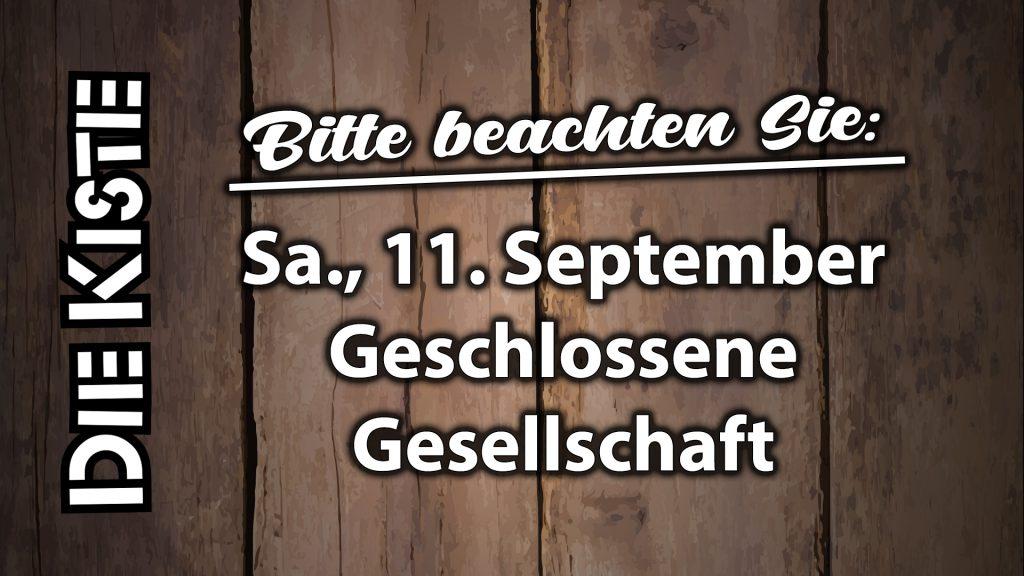 Die Kiste Cuxhaven - am 11. September 2021 geschlossene Gesellschaft