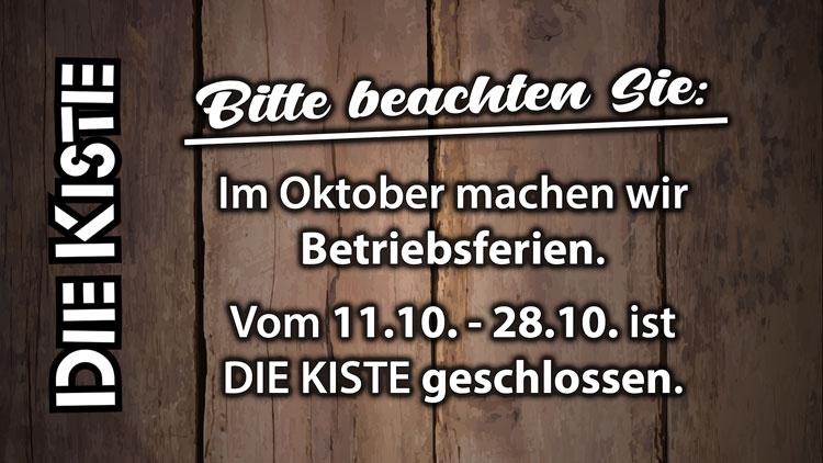 Betriebsferien vom 11.10.-28.10.2021 in der DIE KISTE in Cuxhaven
