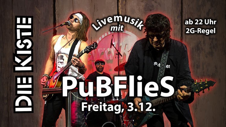 Livemusik mit den PuBFlieS am 3.12.21 in der DIE KISTE in Cuxhaven