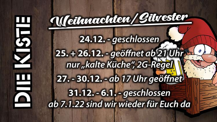 Öffnungszeiten Weihnachten/Silvester 2021 - DIE KISTE Cuxhaven